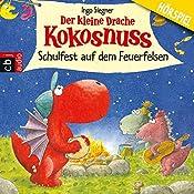 Der kleine Drache Kokosnuss: Schulfest auf dem Feuerfelsen | Ingo Siegner