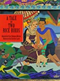 A Tale of Two Rice Birds: A Folktale from Thailand