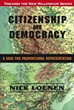 img - for Citizenship and Democracy: A Case for Proportional Representation (Towards the New Millennium) book / textbook / text book
