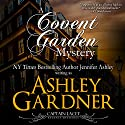 A Covent Garden Mystery: Captain Lacey Regency Mysteries, Book 6 Audiobook by Ashley Gardner, Jennifer Ashley Narrated by James Gillies