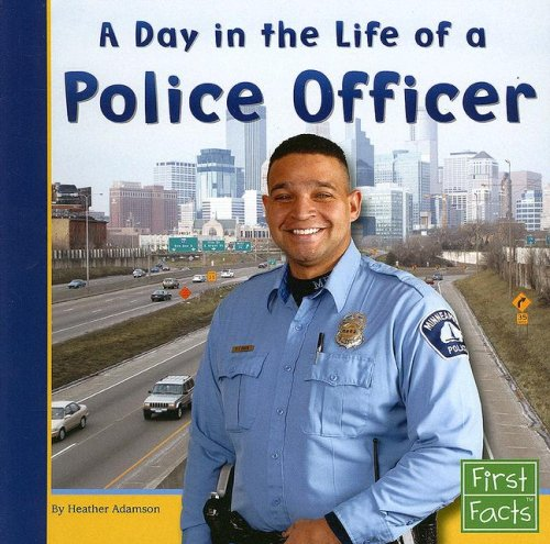 A Day in the Life of a Police Officer (Community Helpers at Work) - Heather Adamson