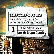 Mordacious: The City Series, Book 1 | Sarah Lyons Fleming