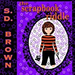 The Scrapbook Riddle, Volume 1 | S.D. Brown