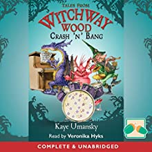 Tales from Witchway Wood: Crash 'N' Bang (       UNABRIDGED) by Kaye Unmansky Narrated by Veronika Hyks