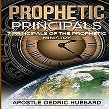 Prophetic Principals: 7 Principals of the Prophetic Ministry | Livre audio Auteur(s) : Apostle Dedric Hubbard Narrateur(s) : Lynn Benson