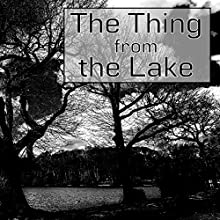 The Thing from the Lake Audiobook by Eleanor M Ingram Narrated by Roger Melin