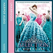 The Selection | Livre audio Auteur(s) : Kiera Cass Narrateur(s) : Amy Rubinate