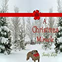 A Christmas Miracle (       UNABRIDGED) by Sandy Loyd Narrated by Carol Dines