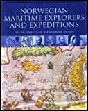 img - for Norwegian Maritime Explorers and Expeditions: Over the Past Thousand Years book / textbook / text book