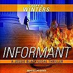 Informant: Jessie Black Legal Thriller Series, Book 2   Larry A. Winters
