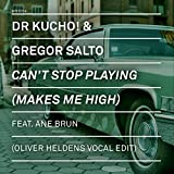 Can't Stop Playing (Makes Me High) (Oliver Heldens Vocal Edit)