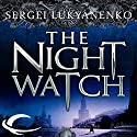 The Night Watch: Watch, Book 1 Audiobook by Sergei Lukyanenko Narrated by Paul Michael