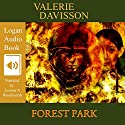 Forest Park: The Logan Series, Book 2 Audiobook by Valerie Davisson Narrated by Leonor A Woodworth