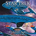 Headlong Flight: Star Trek: The Next Generation Hörbuch von Dayton Ward Gesprochen von: Robert Petkoff