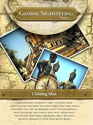 CHIANG MAI, Thailand- Global Sightseeing Tours