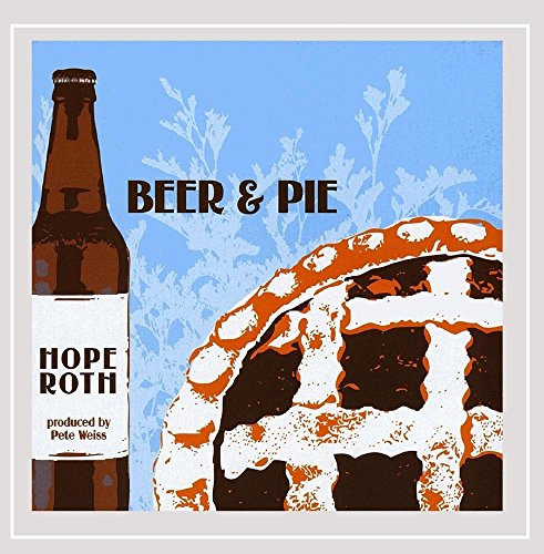 Hope Roth - Beer and Pie