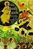 img - for The Melody of Faith: Theology in an Orthodox Key book / textbook / text book