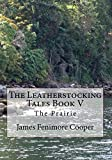img - for The Leatherstocking Tales Book V: The Prairie book / textbook / text book