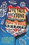 Live Fast Die Young: Misadventures in Rock'n'Roll America