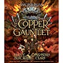The Copper Gauntlet: Magisterium, Book 2 Audiobook by Holly Black, Cassandra Clare Narrated by Paul Boehmer