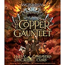 The Copper Gauntlet: Magisterium, Book 2 (       UNABRIDGED) by Holly Black, Cassandra Clare Narrated by Paul Boehmer