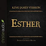 Holy Bible in Audio - King James Version: Esther |  King James Version