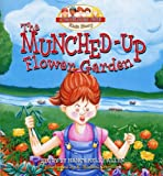 The Munched-up Flower Garden (Troublesome Creek Kids Story)