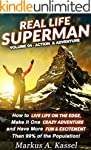 Real Life Superman: How to Live Life...