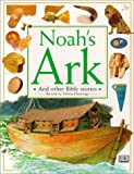 Noah's Ark (Bible Stories) (0789411911) by Hastings, Selina