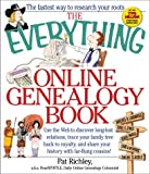 The Everything Online Genealogy Book: Use the Web to Discover Long-Lost Relations, Trace Your Family Tree Back to Royalty, and Share Your History with (Everything (Hobbies & Games))