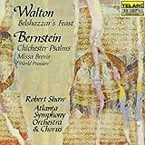 Walton: Belshazzar's Feast; Bernstein: Chichester Psalms; Missa Brevis