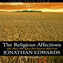 Religious Affections: How Man's Will Affects His Character Before God Audiobook by Jonathan Edwards Narrated by Simon Vance