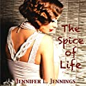 The Spice of Life Audiobook by Jennifer L. Jennings Narrated by Jennifer L. Jennings
