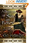 A Dream of Sun and Roses: A fairy tal...