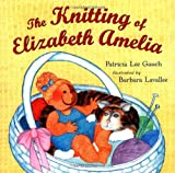 img - for The Knitting of Elizabeth Amelia book / textbook / text book