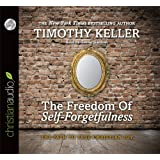 The Freedom of Self-Forgetfulness: The Path to True Christian Joy