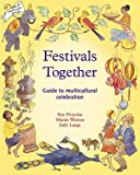 Festivals Together: A Guide to Multi-Cultural Celebration (1869890469) by Large, Judy