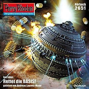Rettet die BASIS! (Perry Rhodan 2651) Hörbuch