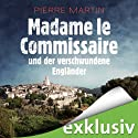 Madame le Commissaire und der verschwundene Engländer Audiobook by Pierre Martin Narrated by Gabriele Blum