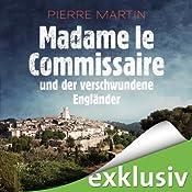 Madame le Commissaire und der verschwundene Engländer (Isabelle Bonnet 1) | Pierre Martin