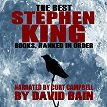 The Best Stephen King Books, Ranked in Order (       UNABRIDGED) by David Bain Narrated by Curt Campbell