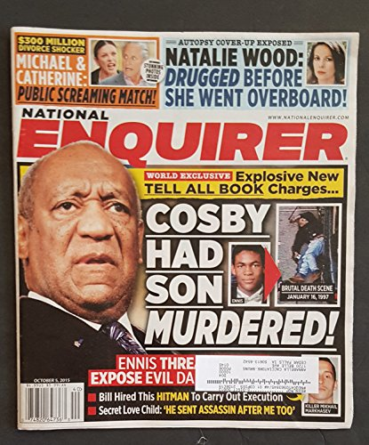 October 5, 2015 National Enquirer Bill Cosby Had His Son Murdered! Natalie Wood Was Drugged Before She Went Overboard! PDF