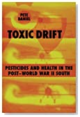 Toxic Drift: Pesticides and Health in the Post-World War II South (Walter Lynwood Fleming Lectures in Southern History)