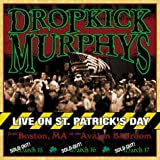 Live on St. Patrick's Day from Dropkick Murphys