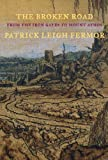 The Broken Road: From the Iron Gates to Mount Athos (New York Review Books Classics)