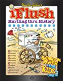 img - for Uncle John's iFlush: Hurtling thru History Bathroom Reader For Kids Only! (Uncle John's Bathroom Reader for Kids Only! Series) book / textbook / text book