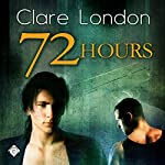 72 Hours | Clare London
