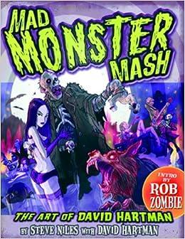 Mad Monster Mash: The Art of David Hartman: Steve Niles, David Hartman