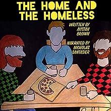 The Home and the Homeless | Livre audio Auteur(s) : Austan Brown Narrateur(s) : Nicholas Santasier
