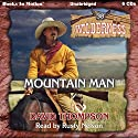 Mountain Man: Wilderness Series, Book 38 Audiobook by David Thompson Narrated by Rusty Nelson